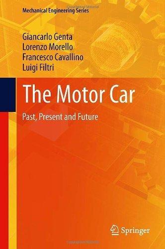 The Motor Car: Past, Present and Future (Mechanical Engineering Series) 2014 edition by Genta, Giancarlo, Morello, Lorenzo, Cavallino, Francesco, Fi (2014) Hardcover