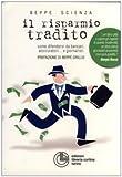 eBook Gratis da Scaricare Il risparmio tradito Come difendersi da bancari assicuratori e giornalisti (PDF,EPUB,MOBI) Online Italiano