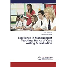 Excellence in Management Teaching: Basics of Case writing & evaluation by Nadir Ali Kolachi (2014-04-22)