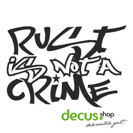 Decus Rust is NOT A Crime L 2367 // Sticker OEM JDM Style Aufkleber (Mint)