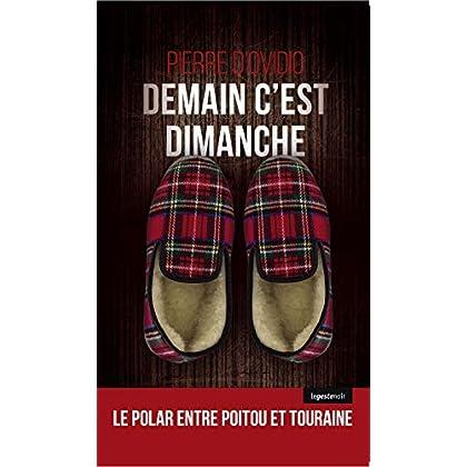 Demain c'est dimanche: Polar entre la Touraine et le Poitou (Le Geste noir)