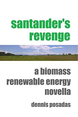 santanders-revenge-a-biomass-renewable-energy-novella-english-edition