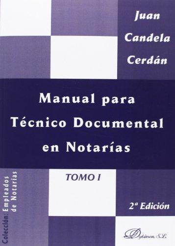 Manual para Técnico Documental en Notarías: Tomo I: 1 (Colección Empleados de Notarías) por Juan Candela Cerdán