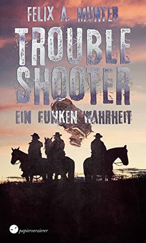 Ein Funken Wahrheit: Wild-West-Horror (Troubleshooter 3)