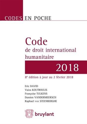 Code en poche - Code de droit international humanitaire 2018: À jour au 2 février 2018 par Éric David