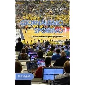 Giornalismo sportivo. Teoria e tecnica. Principi g