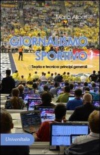 Giornalismo sportivo. Teoria e tecnica: principi generali