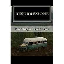 Resurrezione: Into the wild