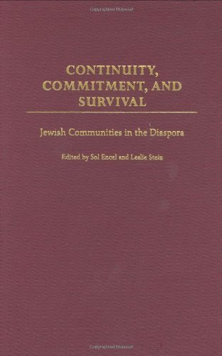 Continuity, Commitment, and Survival: Jewish Communities in the Diaspora (Praeger Series on Jewish and Israeli Studies) by Encel, Sol, Stein, Leslie (2003) Hardcover