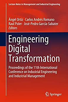 Engineering Digital Transformation: Proceedings of the 11th International Conference on Industrial Engineering and Industrial Management (Lecture Notes ... Industrial Engineering) Descargar ebooks Epub