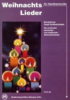 Weihnachtslieder: Die schönsten deutschen und englischen Weihnachtslieder für Handharmonika
