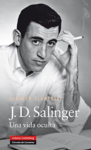 J.D. Salinger: Una vida oculta (Biografías y Memorias)