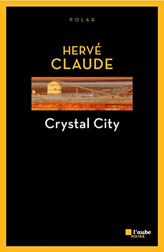 Crystal City - Herve Claude