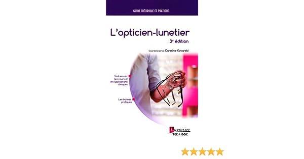 8d21380135 L'opticien-lunetier: Amazon.fr: Caroline Kovarski, Collectif, Bernard  Barthélémy, Thérèse Thiébaut: Livres