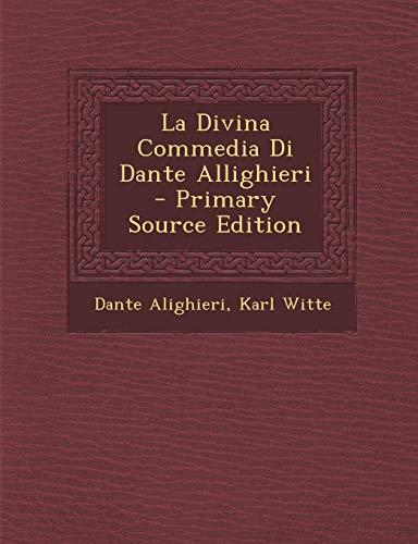 La Divina Commedia Di Dante Allighieri - Primary Source Edition