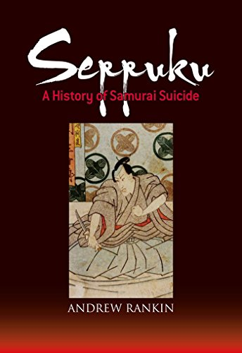 Seppuku: A History of Samurai Suicide por Andrew Rankin
