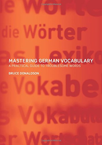 Mastering German Vocabulary: A Practical Guide to Troublesome Words por B. C. Donaldson