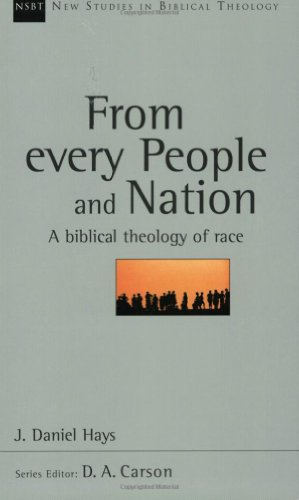 From Every People and Nation: A Biblical Theology of Race (New Studies in Biblical Theology) por J. Daniel Hays