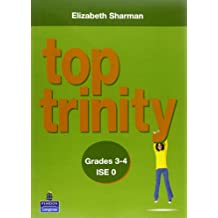 Top Trinity. Grades 3-4. Ise 0. Per le Scuole superiori