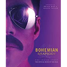 Bohemian Rhapsody. The Inside Story (Bohemian Rhapsody Movie Book)