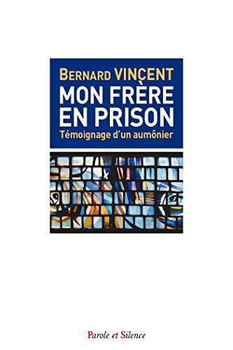 Mon frère en prison : Aumônier de prison