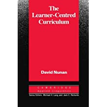 The Learner-Centred Curriculum: A Study in Second Language Teaching (Cambridge Applied Linguistics) by David Nunan (1988-09-30)