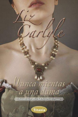 Nunca mientas una dama (Romantica) por Liz Carlyle