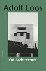 On Architecture (Studies in Austrian Literature, Culture, and Thought) by Adolf Loos (2002-07-31)
