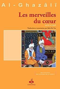 Merveilles du cœur (Les) (Revivification des sciences de la religion t. 21)