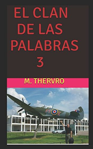 EL CLAN DE LAS PALABRAS 3: Diario de un Piloto Muerto por Mr. M. Thervro                             MEMORIAL BATTLE OF BRITAIN