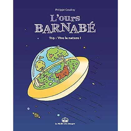 L'Ours Barnabé T19 - Vive la nature !
