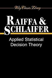 Applied Statistical Decision Theory (Wiley Classics Library) by Howard Raiffa (2000-05-19)