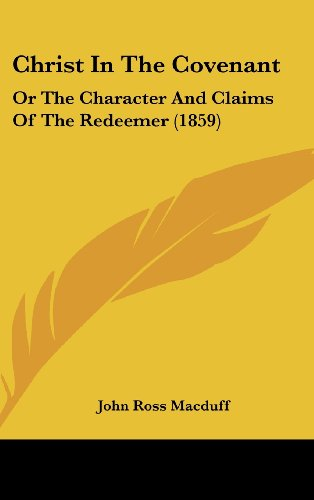 Christ in the Covenant: Or the Character and Claims of the Redeemer (1859)