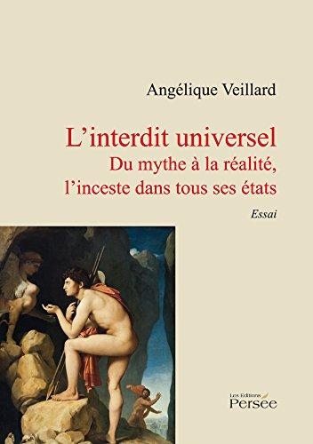 L'interdit universel - Du mythe à la réalité, l'inceste dans tous ses états