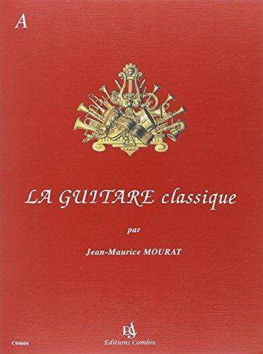 La Guitare classique vol.A + CD par Mourat