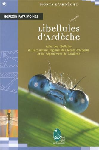 Libellules d'Ardèche : Atlas des libellules du Parc naturel régional des Monts d'Ardèche et du département de l'Ardèche