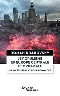 Le populisme en Europe centrale et orientale par Roman Krakovsky