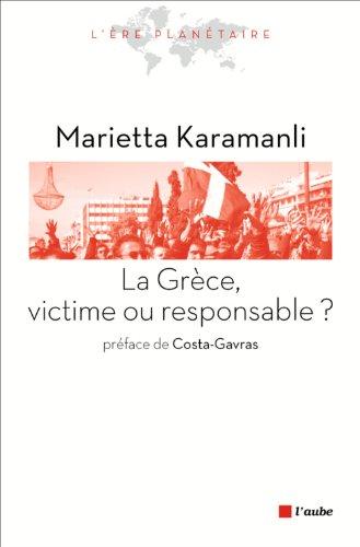 La Grce, victime ou responsable ?
