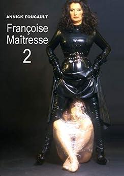 Françoise Maîtresse 2 par [Foucault, Annick]