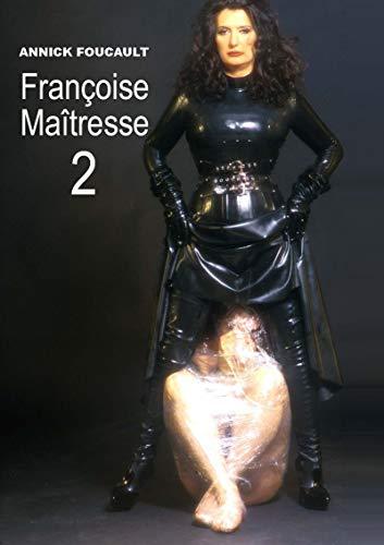 Françoise Maîtresse 2 par Annick Foucault