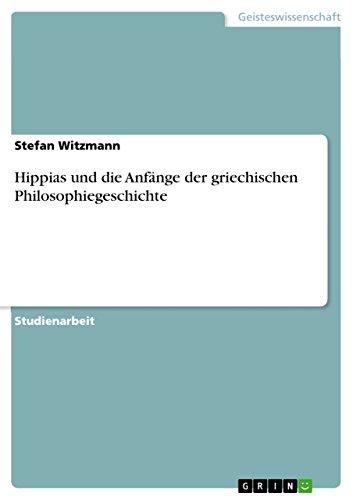 Hippias und die Anfänge der  griechischen Philosophiegeschichte