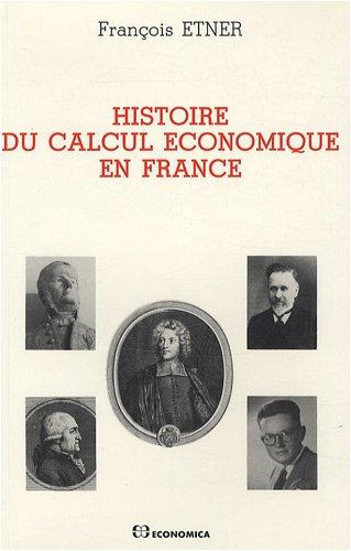 Histoire du calcul économique en France par François Etner