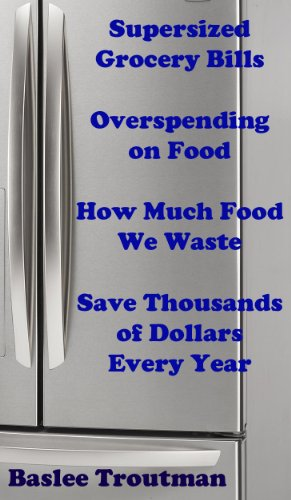 supersized-grocery-bills-overspending-on-food-how-much-food-we-waste-save-thousands-of-dollars-every