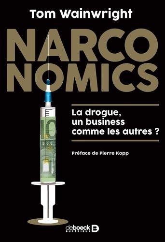Narconomics : La drogue, un business comme les autres ? par Tom Wainwright