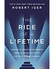 The Ride of a Lifetime: Lessons in Creative Leadership from 15 Years as CEO of the Walt Disney Company