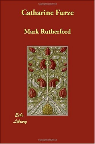 Catharine Furze by Mark Rutherford (2007-03-01) par Mark Rutherford