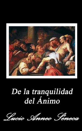 De la tranquilidad del ánimo por Lucio Anneo Séneca