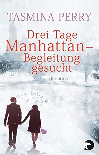 Drei Tage Manhattan - Begleitung gesucht: Roman