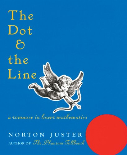 The Dot and the Line: A Romance in Lower Mathematics
