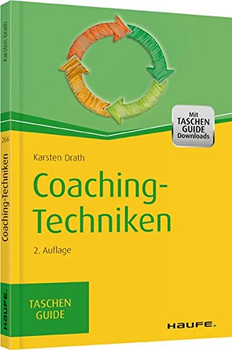 Coaching-Techniken: TaschenGuide (Haufe TaschenGuide, Band 266)